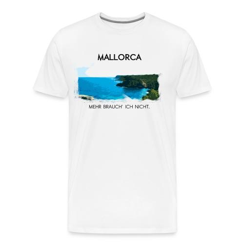 Mallorca - Mehr brauch' ich nicht. - Männer Premium T-Shirt