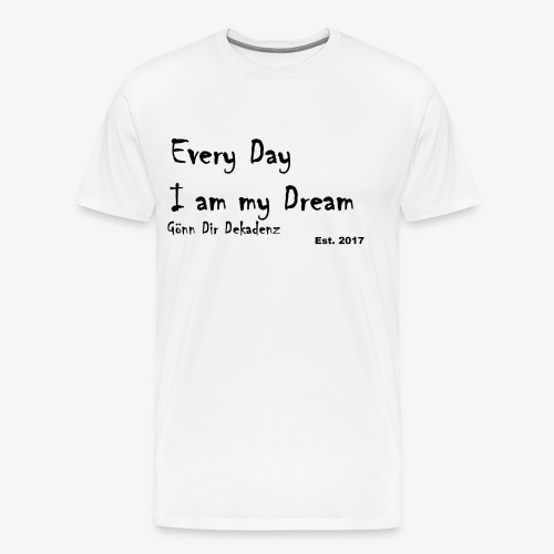 I am my Dream - Männer Premium T-Shirt