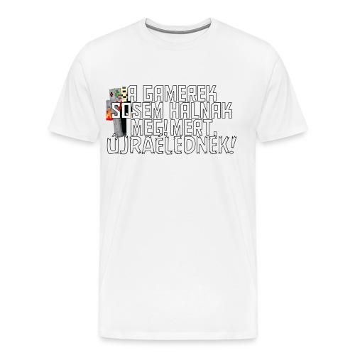 Egy gamer halhatatlan. - Men's Premium T-Shirt