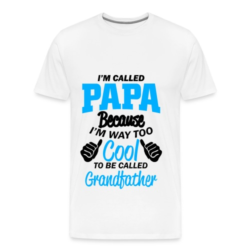 on m'appel papa car je suis trop cool grand-père - T-shirt Premium Homme