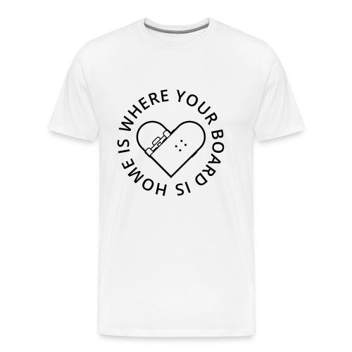 Home is where your Board is - Skateboard Herz - Männer Premium T-Shirt