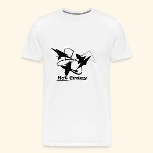 Not Crazy Black - Männer Premium T-Shirt