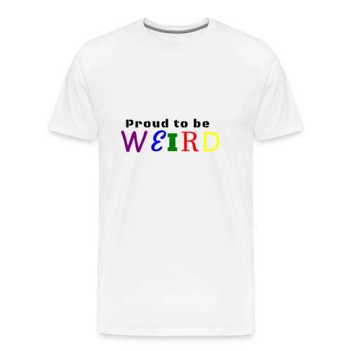 Proud to be weird Coffeemug - Men's Premium T-Shirt
