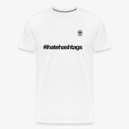 i hate hashtags - Männer Premium T-Shirt