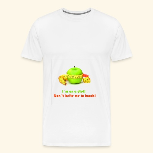 I am on diet 2! Don`t invite me to lunch! - Men's Premium T-Shirt