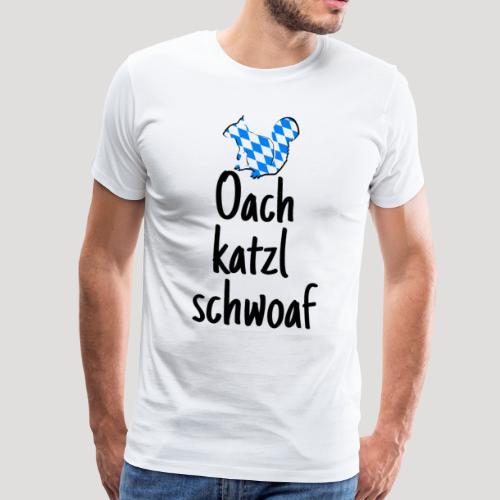 Oktoberfest Wiesn Oachkatzschwoaf Bairisch lustig - Männer Premium T-Shirt