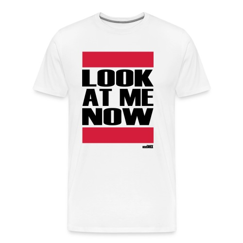 LOOK AT ME NOW - Männer Premium T-Shirt