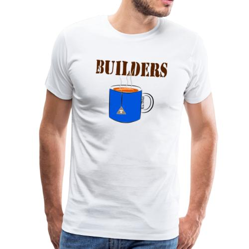 Builders Tea-Shirt - Men's Premium T-Shirt