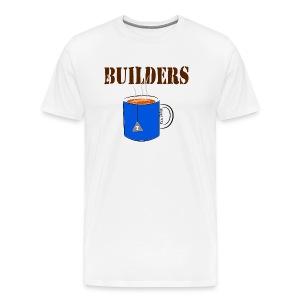Builders Tea-Shirt - Men's Premium T-Shirt