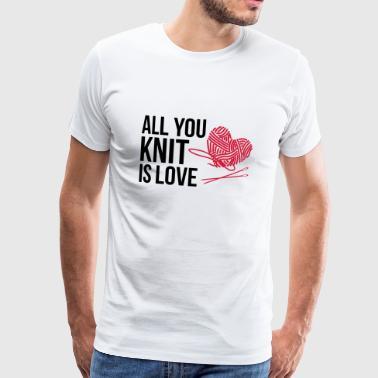 Kaikki mitä neuloa on rakkaus - Miesten premium t-paita