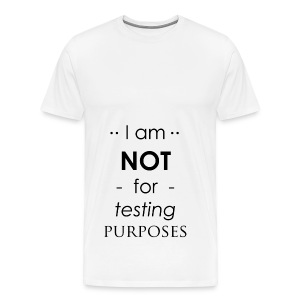Not for testing! | t-shirt | Meiden/vrouw - Mannen Premium T-shirt