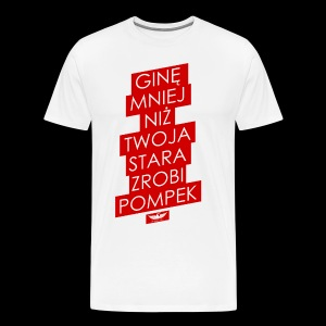 gine mniej - Koszulka męska Premium