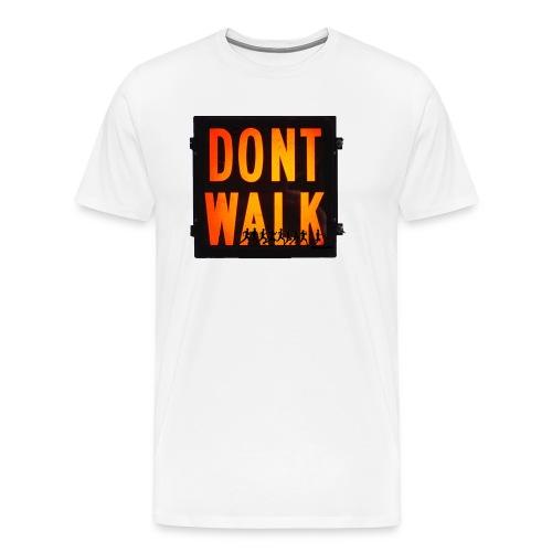 Don't Walk - Men's Premium T-Shirt