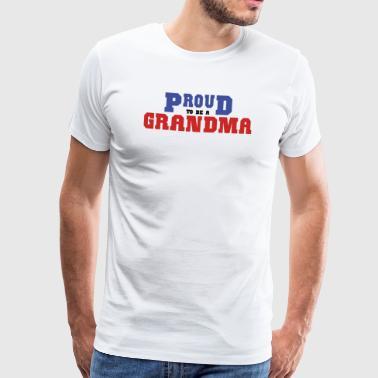 Stolt att vara en mormor - Premium-T-shirt herr