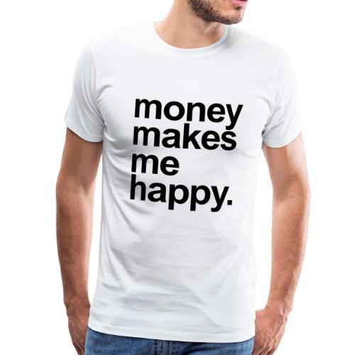 money makes me happy - Männer Premium T-Shirt