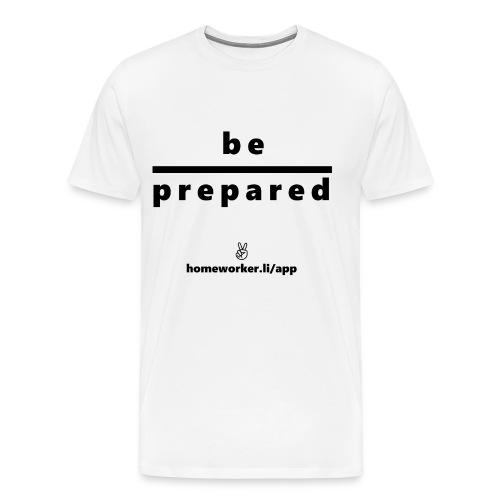 be prepared (schwarz) - Männer Premium T-Shirt
