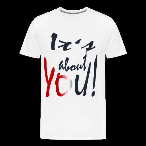 its about you - Männer Premium T-Shirt