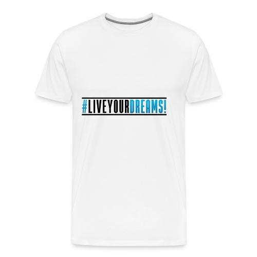 dreamsliveyourdreams2 - Männer Premium T-Shirt