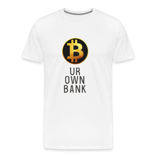 Bitcoin - B UR OWN BANK - T-Shirt by Blockawear - Männer Premium T-Shirt