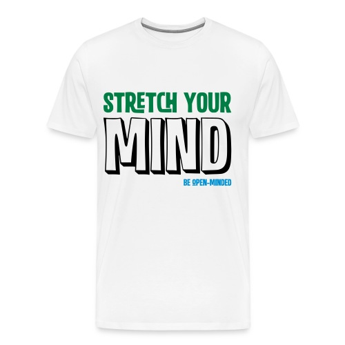 STRETCH YOU MIND - BE OPEN MINDED - Männer Premium T-Shirt