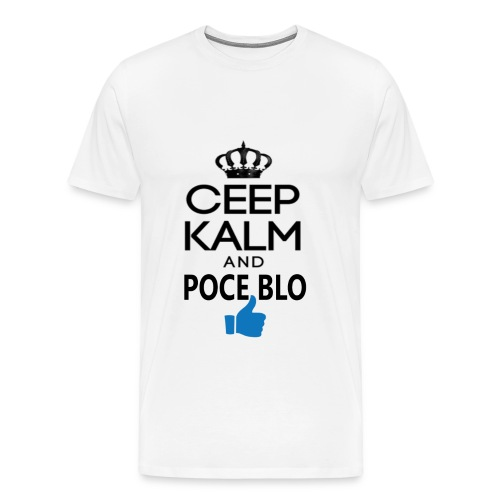 Keep calm and POCE BLO - T-shirt Premium Homme
