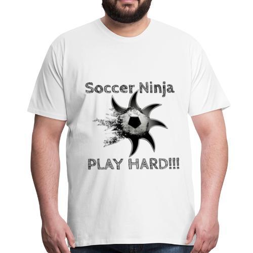 Soccer Ninja, Fussball, Play Hard - Männer Premium T-Shirt