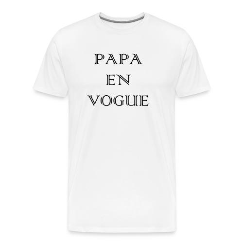 Papa en vogue - T-shirt Premium Homme