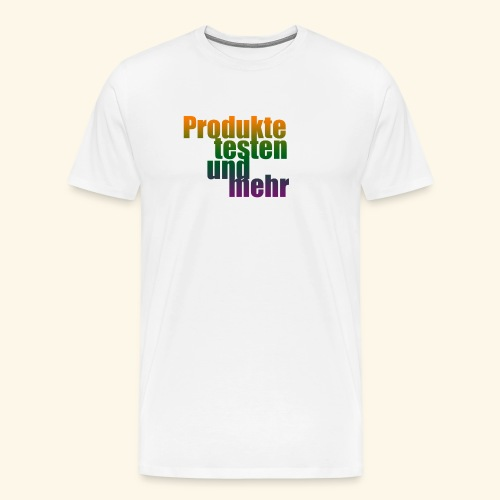 Produkte testen und mehr 1 - Männer Premium T-Shirt