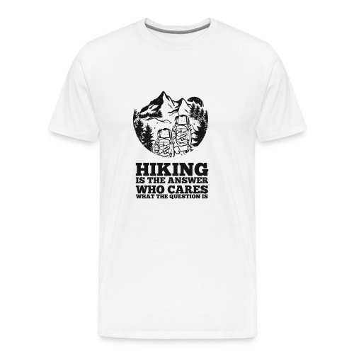 Hiking is the answer - Men's Premium T-Shirt