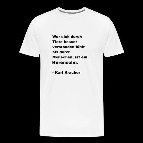 Josef Jugend Karl Kracher Zitat Tiere - Männer Premium T-Shirt