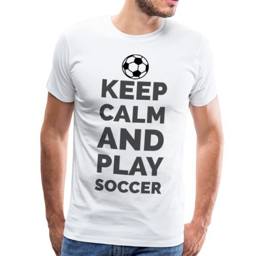 Keep calm and play soccer - Men's Premium T-Shirt