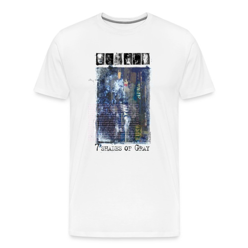 7 shades of Gray - T-shirt Premium Homme