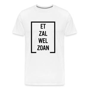 Et zal wel zoan - Mannen Premium T-shirt