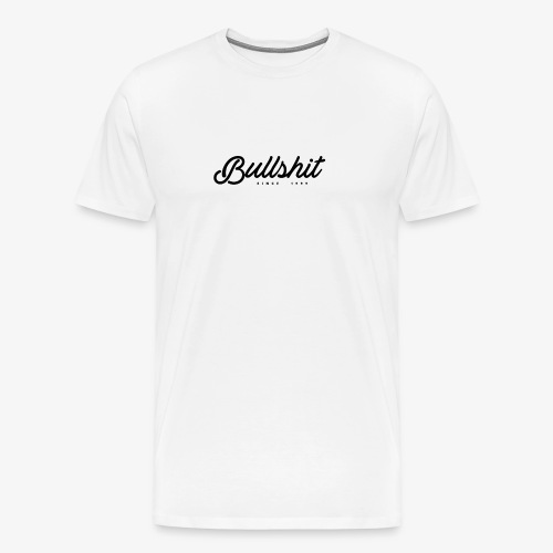 Bullshit depuis 1999 noir - T-shirt Premium Homme