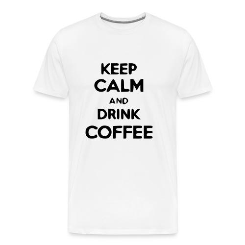 keep calm and drink coffee - Männer Premium T-Shirt