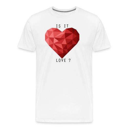 Is It Love? - Männer Premium T-Shirt