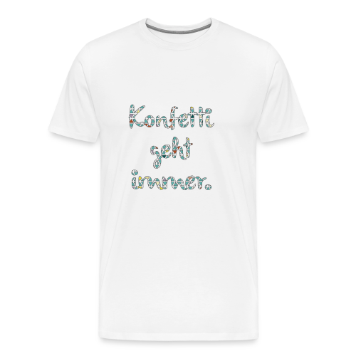 Konfetti geht immer. - Männer Premium T-Shirt