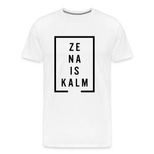 Ze na is kalm - Mannen Premium T-shirt