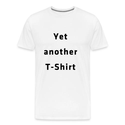 Yet another T-Shirt - Männer Premium T-Shirt
