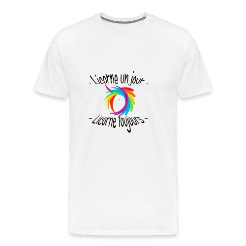 Licorne un jour licorne toujours - T-shirt Premium Homme