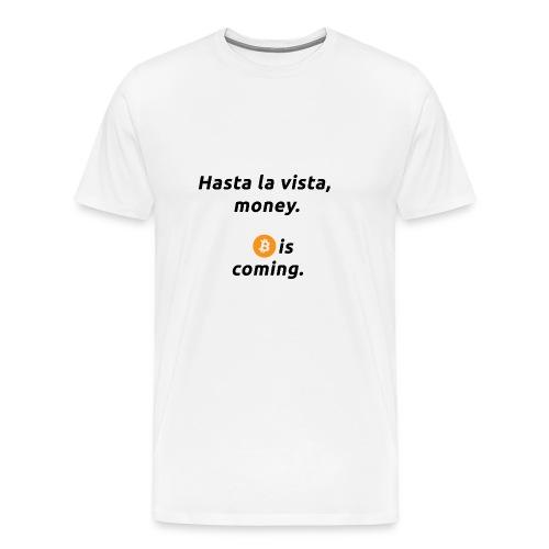Hasta la vista - Geschenkidee für Terminator Fans - Männer Premium T-Shirt