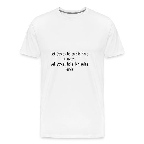 Hunde statt Cousins - Männer Premium T-Shirt