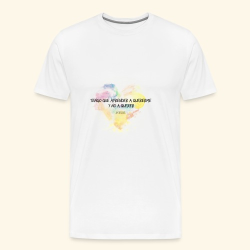 Aprender a quererme - Camiseta premium hombre
