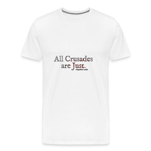 All Crusades Are Just. Alt.1 - Men's Premium T-Shirt