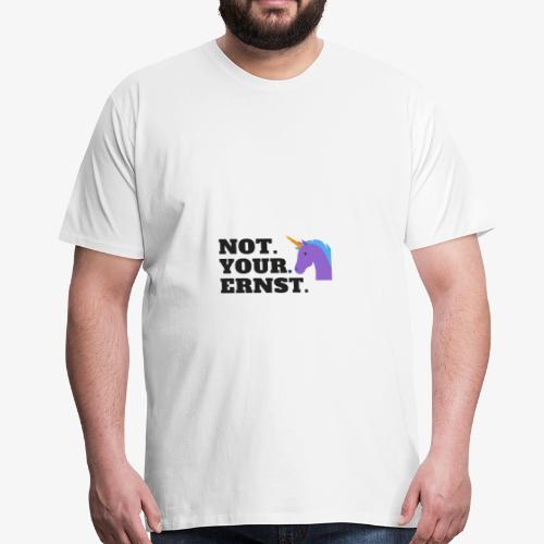 not your ernst - Männer Premium T-Shirt