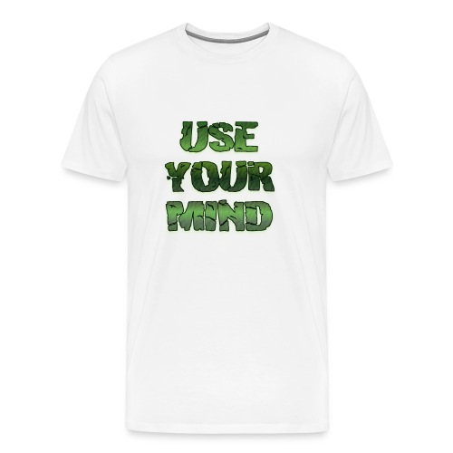 use your mind - Männer Premium T-Shirt