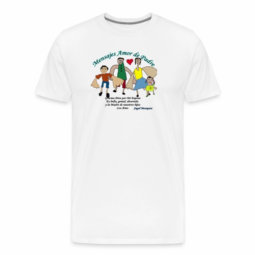 Mensaje amor de padre 2 - Camiseta premium hombre