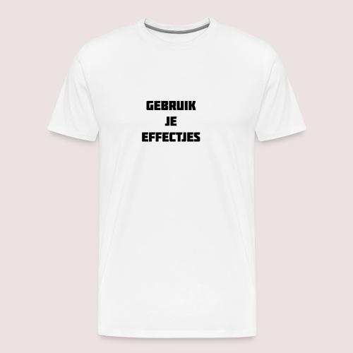 Gebruik je effectjes - Men's Premium T-Shirt