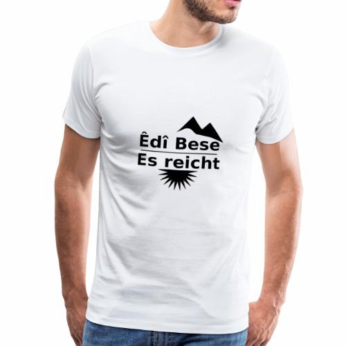 Dunkles Edi Bese-/Es reicht-Motiv - Männer Premium T-Shirt