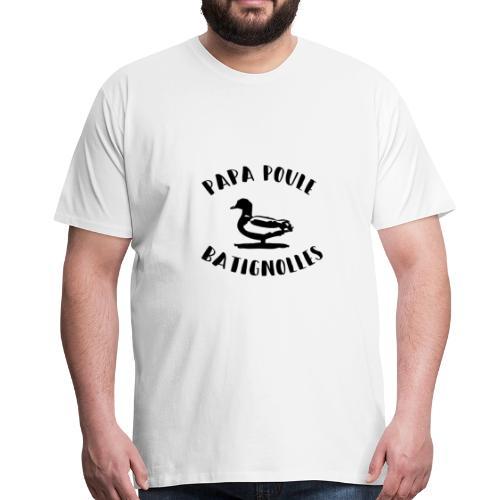 Papa poule Batignolles - T-shirt Premium Homme